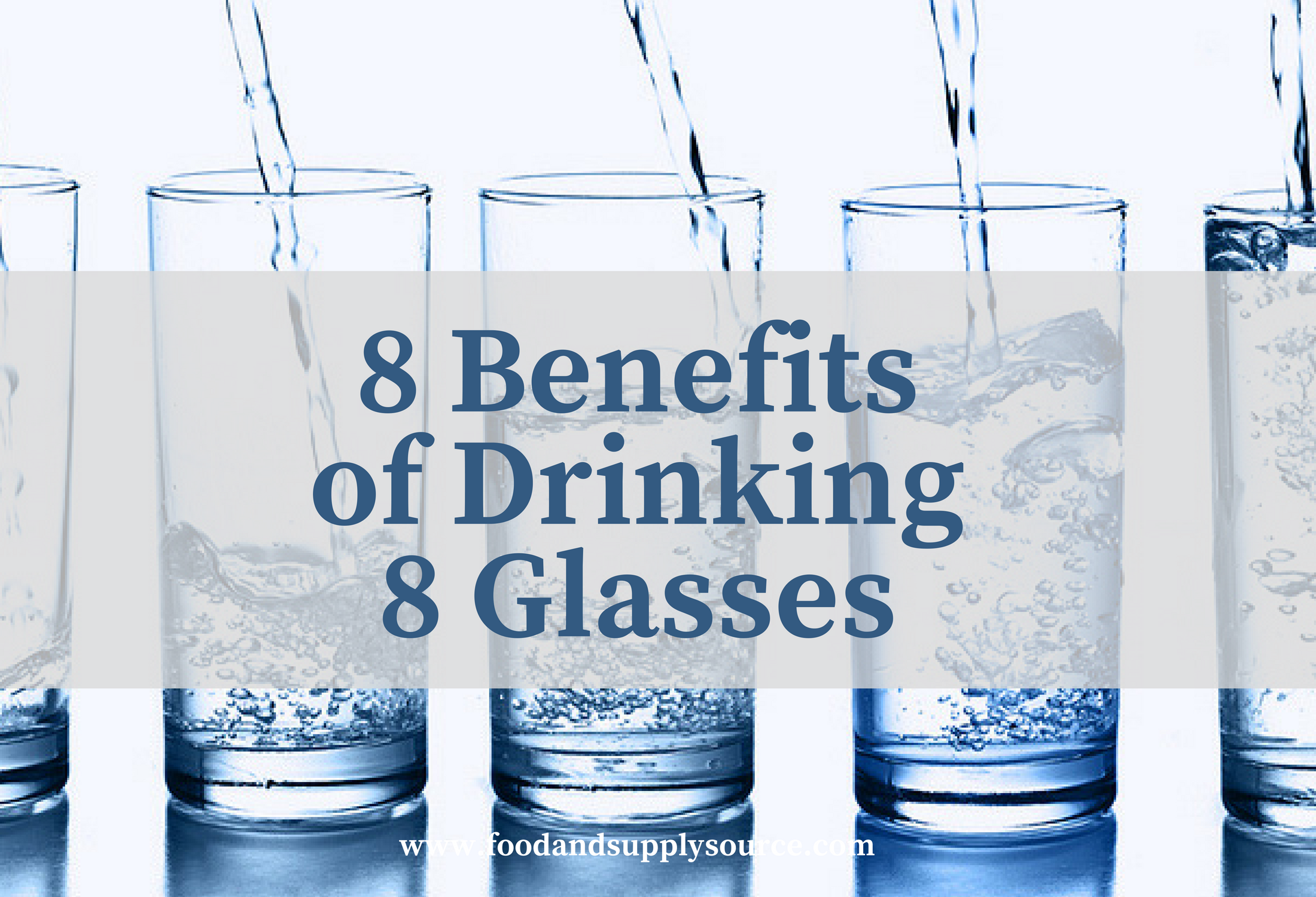 8 Benefits of Drinking 8 Glasses of Water